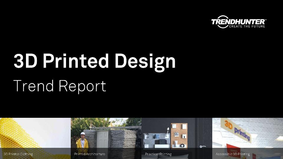 3D Printed Design Trend Report Research