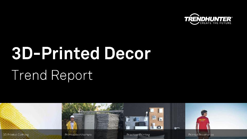 3D-Printed Decor Trend Report Research