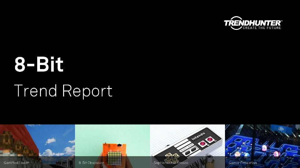 8-Bit Trend Report Research