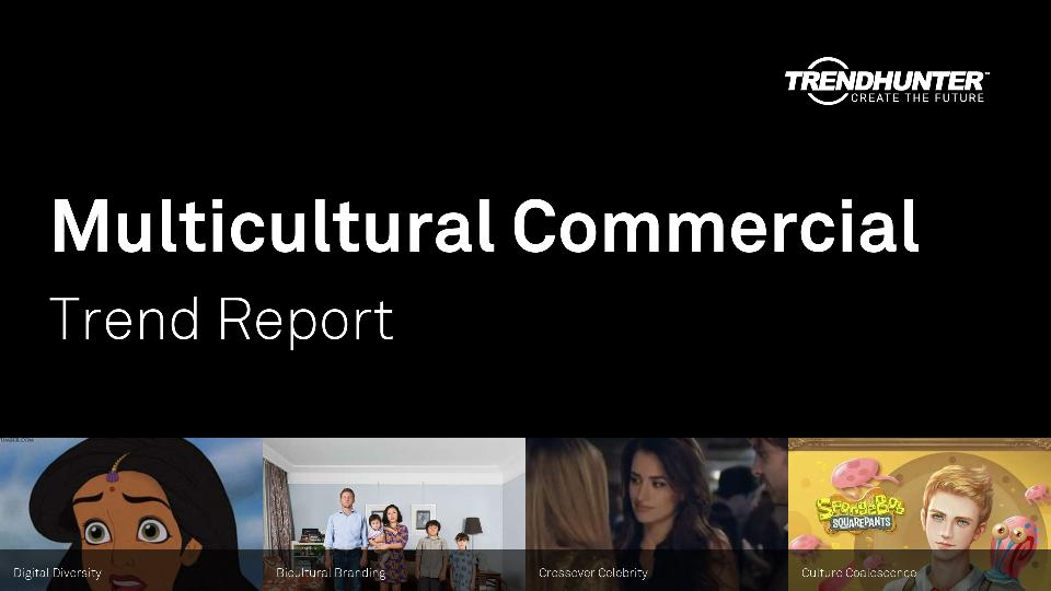 Multicultural Commercial Trend Report Research