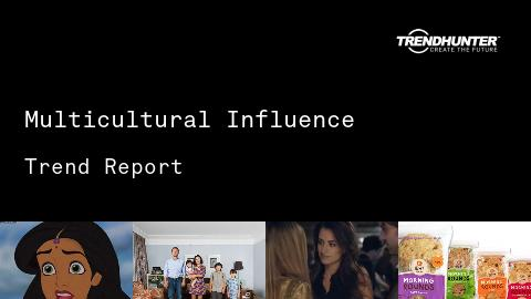 Multicultural Influence Trend Report and Multicultural Influence Market Research