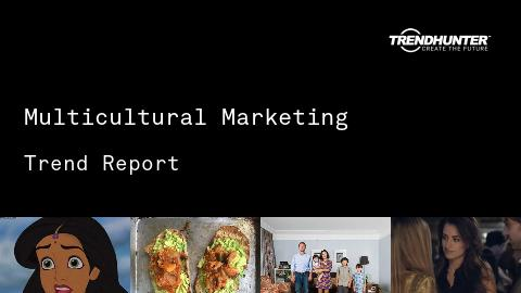 Multicultural Marketing Trend Report and Multicultural Marketing Market Research