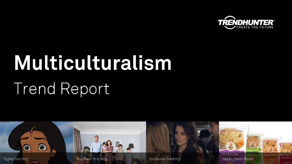 Multiculturalism Trend Report Research