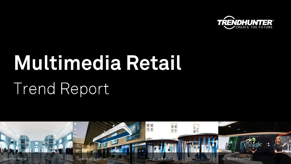 Multimedia Retail Trend Report Research