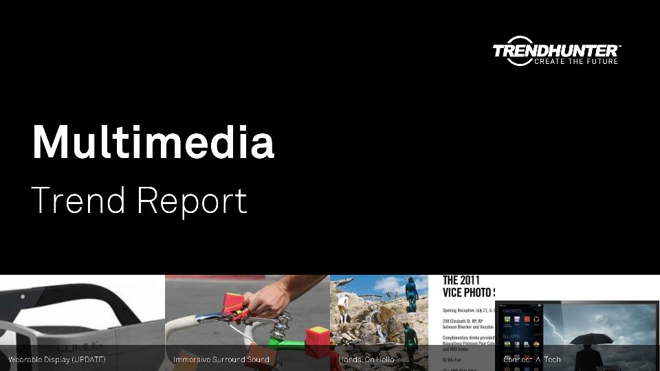 Multimedia Trend Report Research