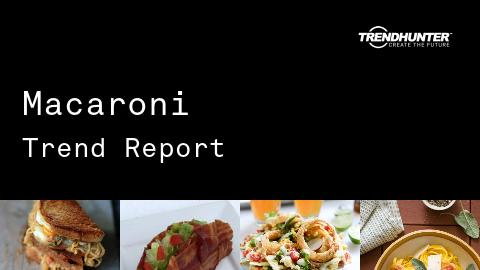 Macaroni Trend Report and Macaroni Market Research