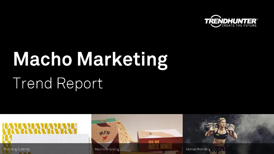 Macho Marketing Trend Report Research