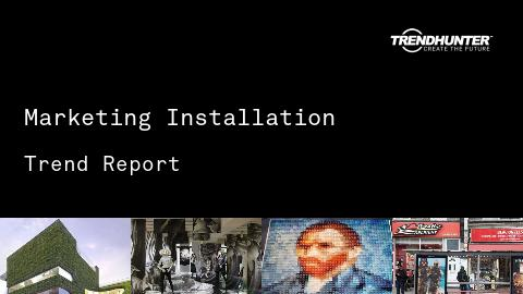 Marketing Installation Trend Report and Marketing Installation Market Research