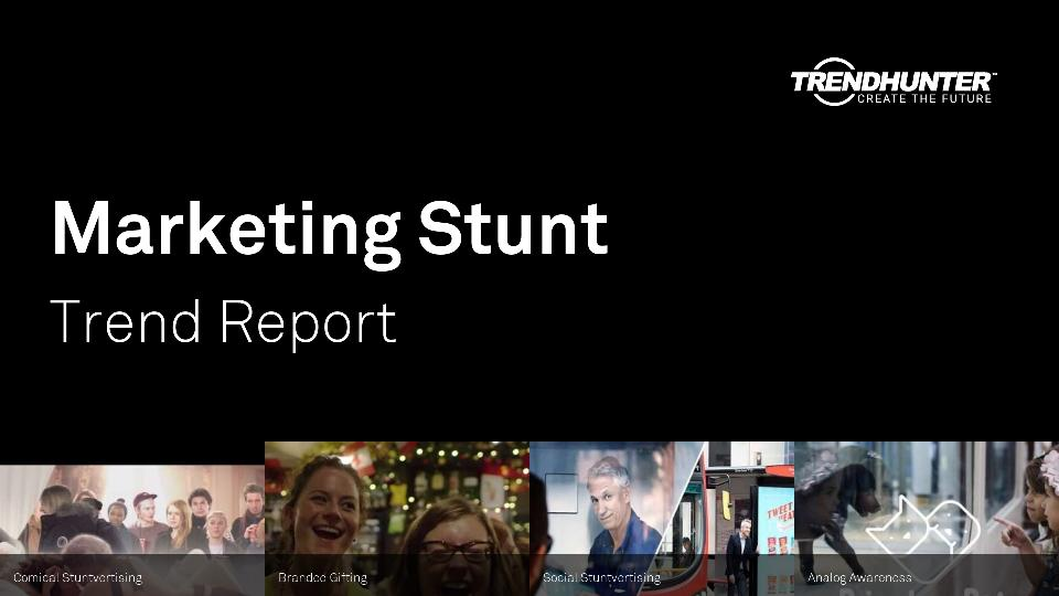 Marketing Stunt Trend Report Research