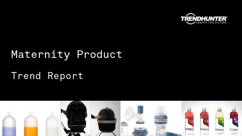 Maternity Product Trend Report and Maternity Product Market Research