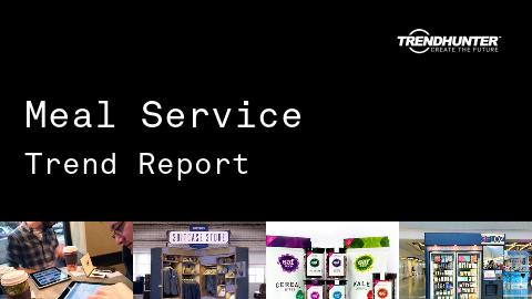 Meal Service Trend Report and Meal Service Market Research