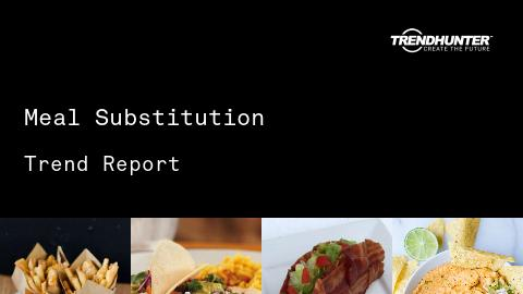 Meal Substitution Trend Report and Meal Substitution Market Research
