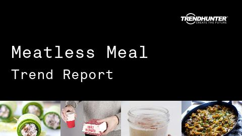 Meatless Meal Trend Report and Meatless Meal Market Research
