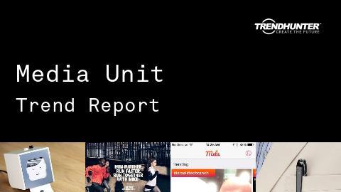 Media Unit Trend Report and Media Unit Market Research
