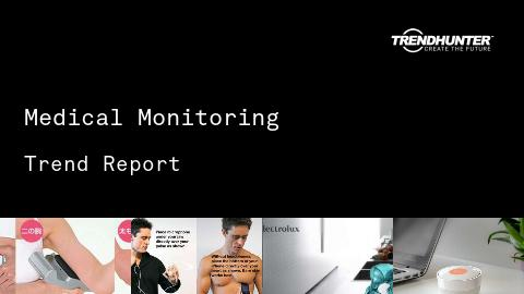 Medical Monitoring Trend Report and Medical Monitoring Market Research