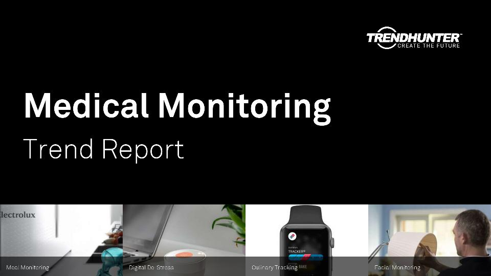 Medical Monitoring Trend Report Research