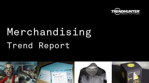 Merchandising Trend Report and Merchandising Market Research
