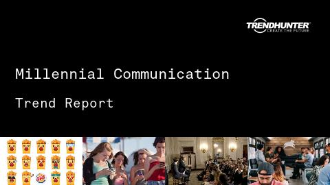 Millennial Communication Trend Report and Millennial Communication Market Research