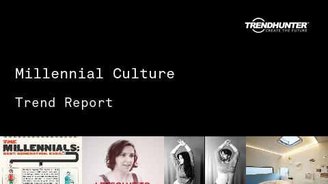 Millennial Culture Trend Report and Millennial Culture Market Research