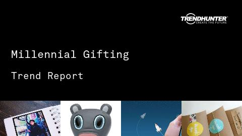 Millennial Gifting Trend Report and Millennial Gifting Market Research