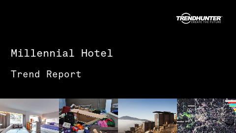 Millennial Hotel Trend Report and Millennial Hotel Market Research