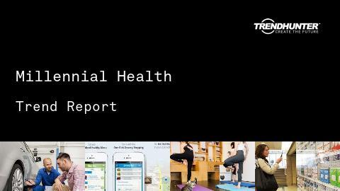 Millennial Health Trend Report and Millennial Health Market Research