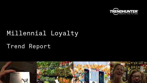 Millennial Loyalty Trend Report and Millennial Loyalty Market Research