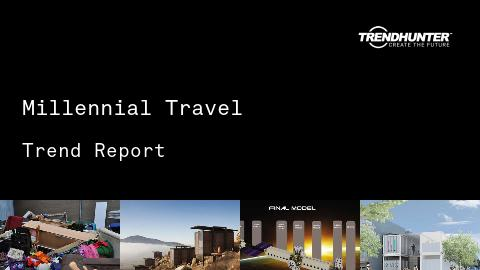 Millennial Travel Trend Report and Millennial Travel Market Research