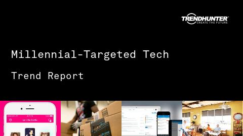 Millennial-Targeted Tech Trend Report and Millennial-Targeted Tech Market Research