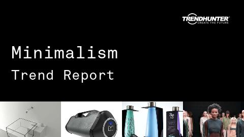 Minimalism Trend Report and Minimalism Market Research