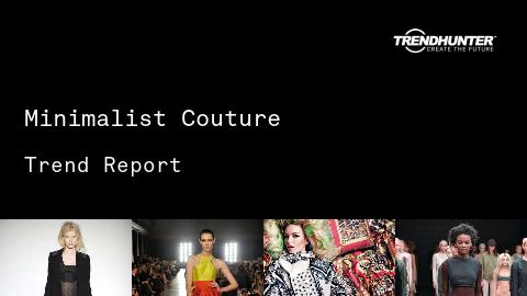 Minimalist Couture Trend Report and Minimalist Couture Market Research
