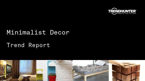 Minimalist Decor Trend Report and Minimalist Decor Market Research