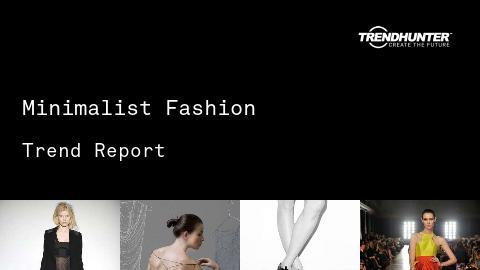 Minimalist Fashion Trend Report and Minimalist Fashion Market Research
