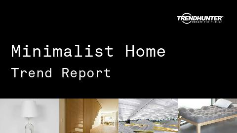 Minimalist Home Trend Report and Minimalist Home Market Research