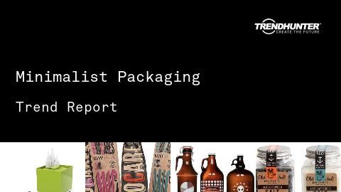 Minimalist Packaging Trend Report and Minimalist Packaging Market Research