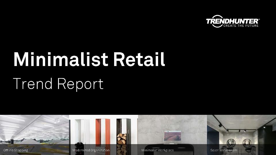 Minimalist Retail Trend Report Research