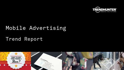 Mobile Advertising Trend Report and Mobile Advertising Market Research