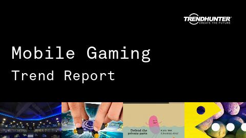 Mobile Gaming Trend Report and Mobile Gaming Market Research