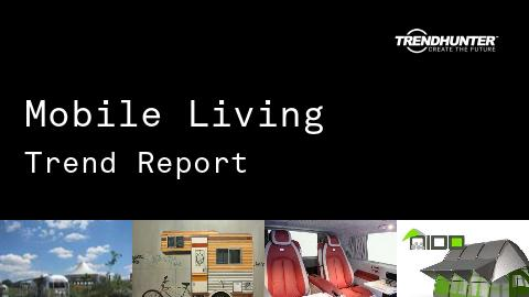 Mobile Living Trend Report and Mobile Living Market Research