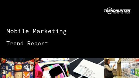 Mobile Marketing Trend Report and Mobile Marketing Market Research