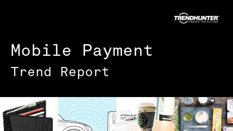 Mobile Payment Trend Report and Mobile Payment Market Research
