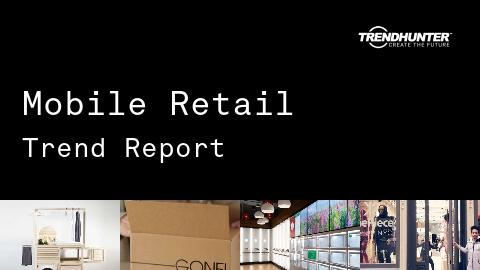 Mobile Retail Trend Report and Mobile Retail Market Research