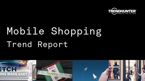 Mobile Shopping Trend Report and Mobile Shopping Market Research