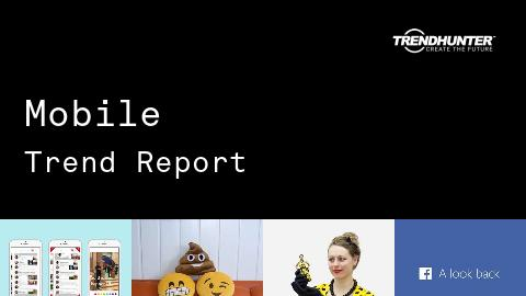 Mobile Trend Report and Mobile Market Research