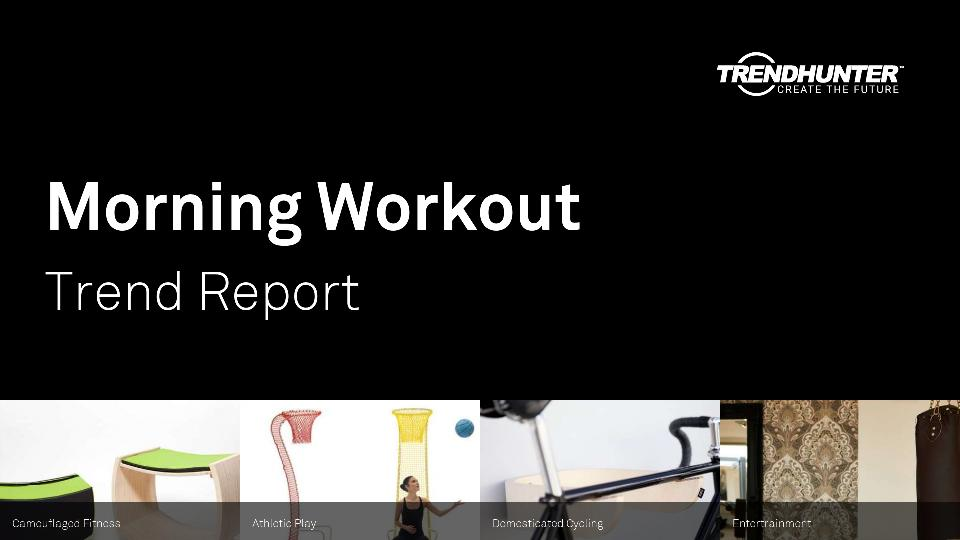 Morning Workout Trend Report Research