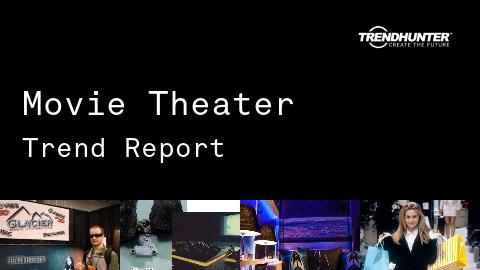 Movie Theater Trend Report and Movie Theater Market Research