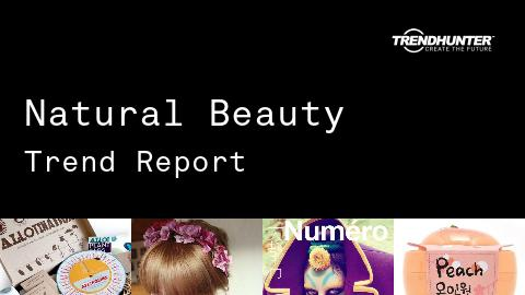 Natural Beauty Trend Report and Natural Beauty Market Research