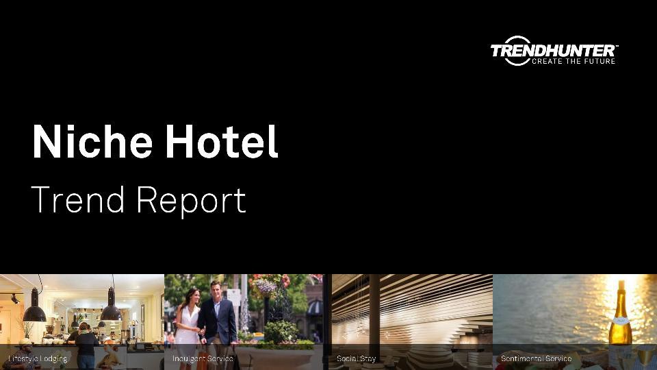 Niche Hotel Trend Report Research