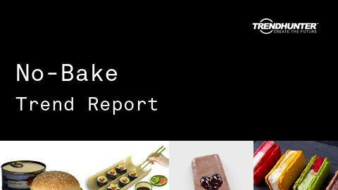 No-Bake Trend Report and No-Bake Market Research