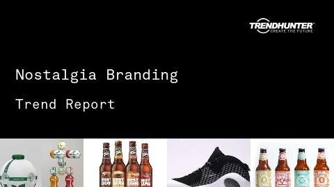 Nostalgia Branding Trend Report and Nostalgia Branding Market Research